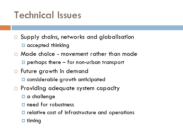 Technical Issues Supply chains, networks and globalisation Mode choice - movement rather than mode