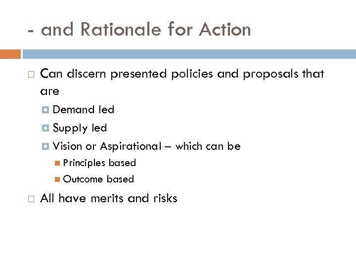 - and Rationale for Action Can discern presented policies and proposals that are Demand