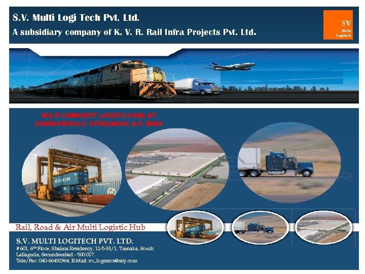 S. V. Multi Logi Tech Pvt. Ltd. A subsidiary company of K. V. R.