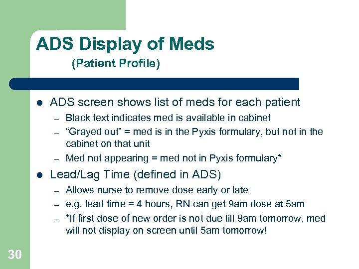 ADS Display of Meds (Patient Profile) l ADS screen shows list of meds for