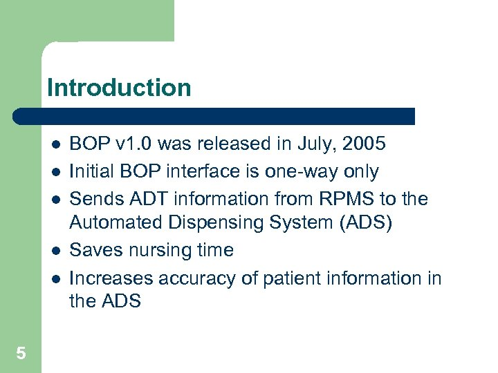 Introduction l l l 5 BOP v 1. 0 was released in July, 2005