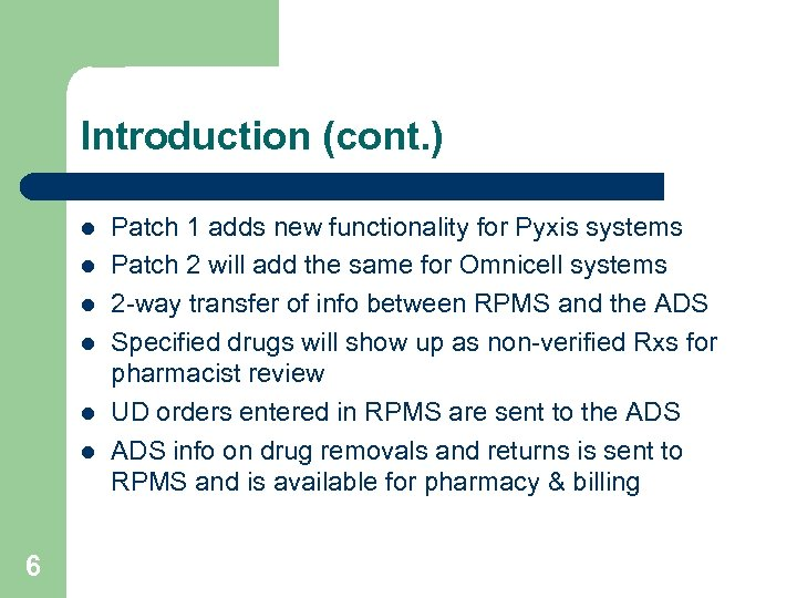 Introduction (cont. ) l l l 6 Patch 1 adds new functionality for Pyxis