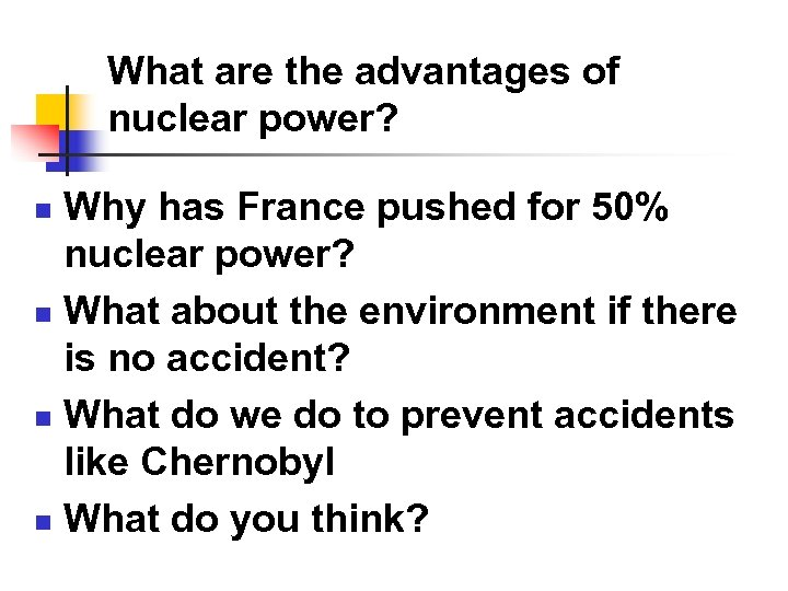 What are the advantages of nuclear power? Why has France pushed for 50% nuclear