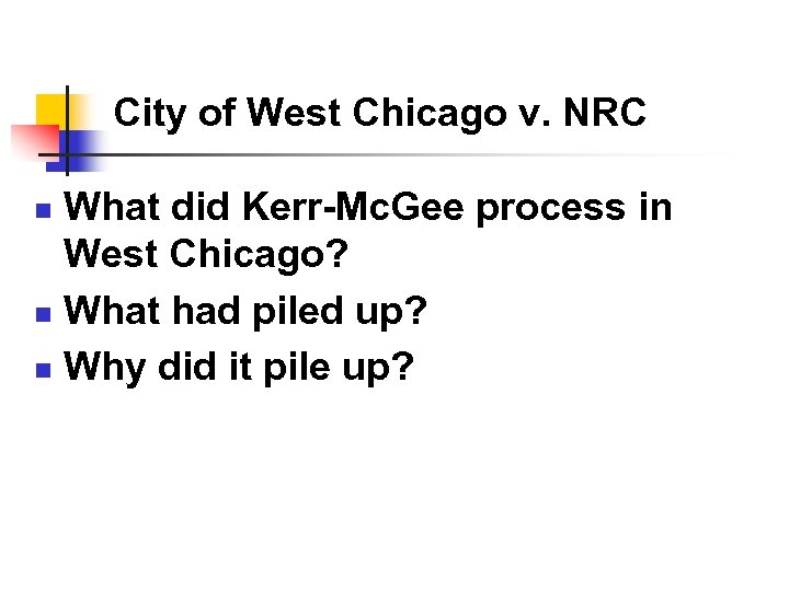 City of West Chicago v. NRC What did Kerr-Mc. Gee process in West Chicago?