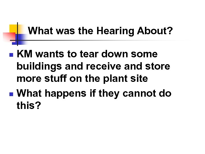 What was the Hearing About? KM wants to tear down some buildings and receive