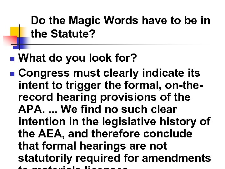 Do the Magic Words have to be in the Statute? What do you look