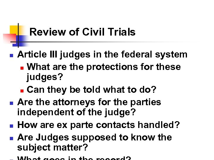 Review of Civil Trials n n Article III judges in the federal system n