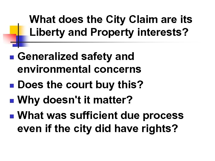 What does the City Claim are its Liberty and Property interests? Generalized safety and