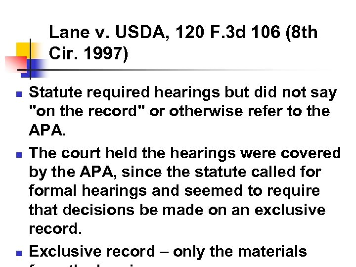 Lane v. USDA, 120 F. 3 d 106 (8 th Cir. 1997) n n