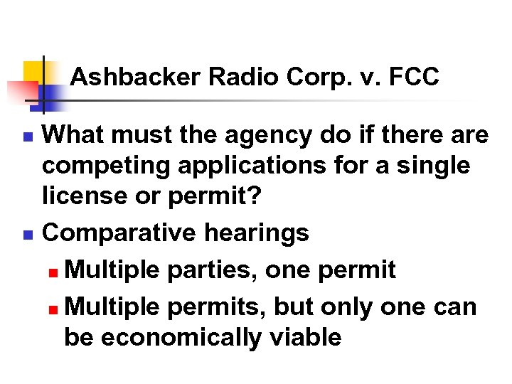 Ashbacker Radio Corp. v. FCC What must the agency do if there are competing