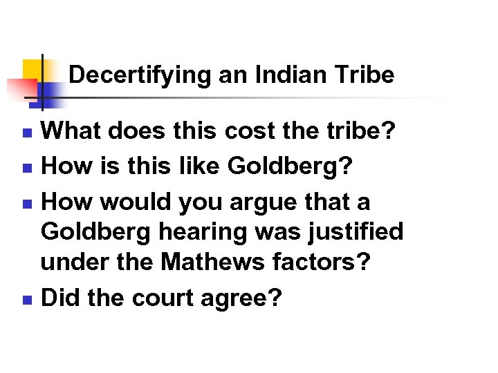 Decertifying an Indian Tribe What does this cost the tribe? n How is this