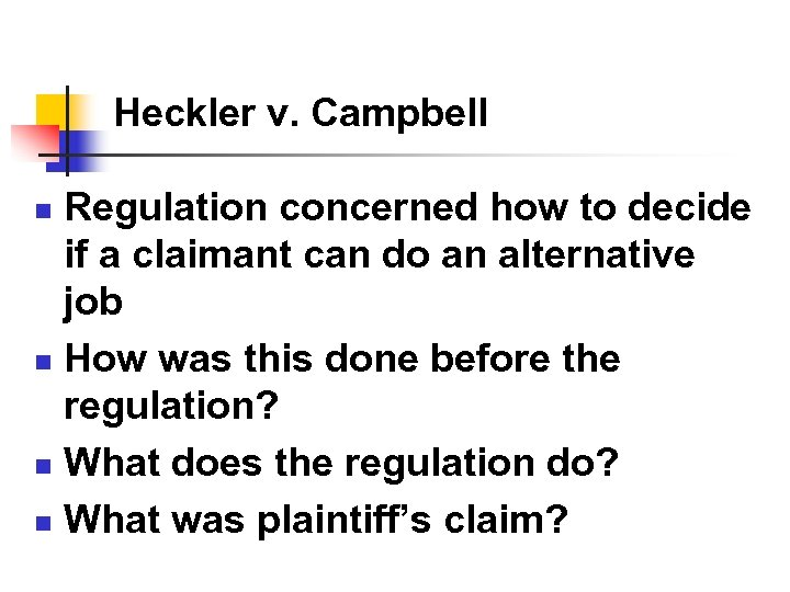 Heckler v. Campbell Regulation concerned how to decide if a claimant can do an