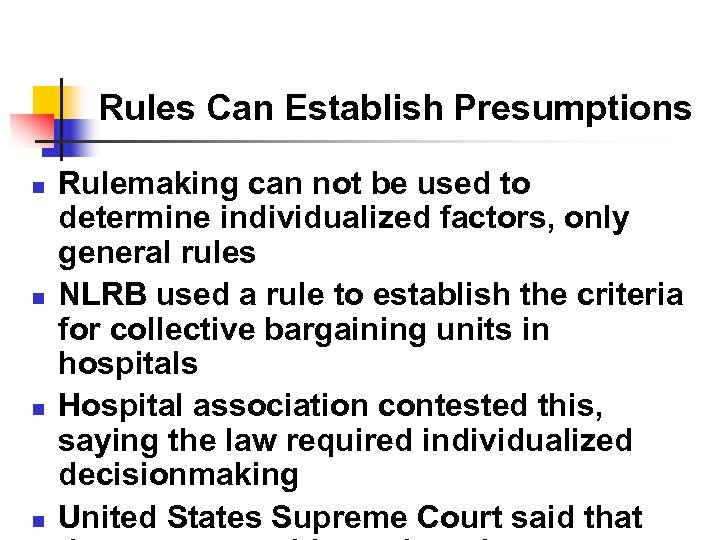 Rules Can Establish Presumptions n n Rulemaking can not be used to determine individualized