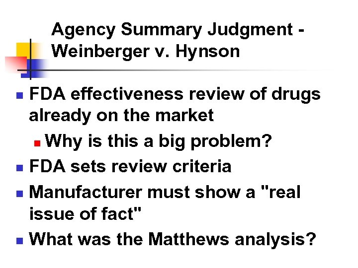 Agency Summary Judgment Weinberger v. Hynson FDA effectiveness review of drugs already on the