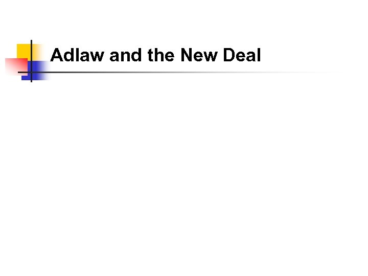 Adlaw and the New Deal