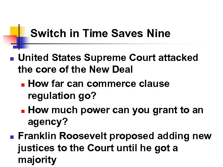 Switch in Time Saves Nine n n United States Supreme Court attacked the core