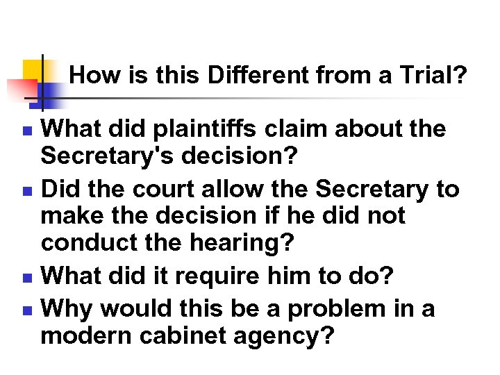 How is this Different from a Trial? What did plaintiffs claim about the Secretary's