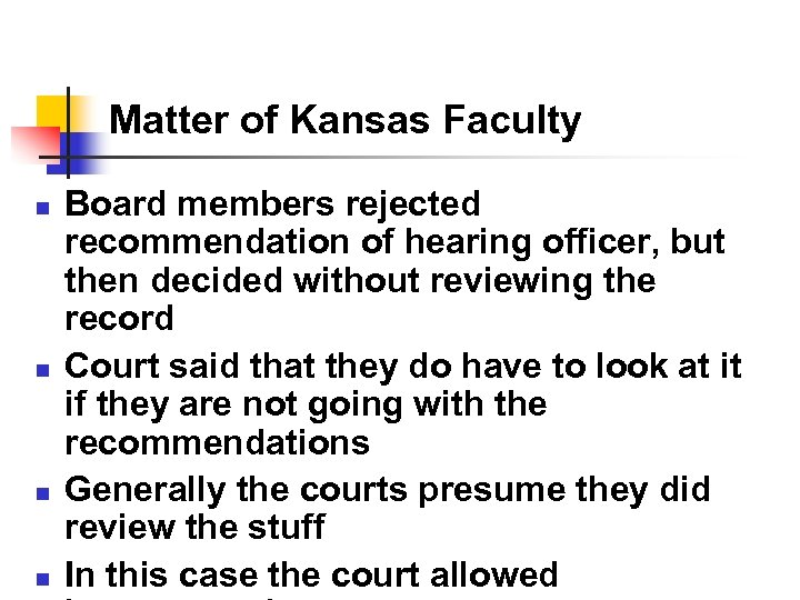 Matter of Kansas Faculty n n Board members rejected recommendation of hearing officer, but