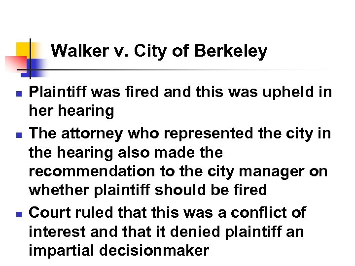 Walker v. City of Berkeley n n n Plaintiff was fired and this was