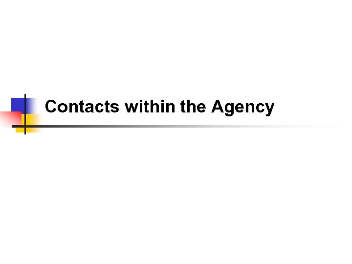Contacts within the Agency
