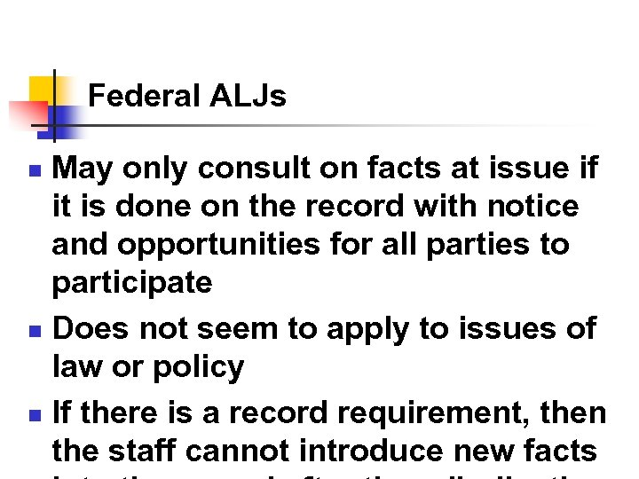 Federal ALJs May only consult on facts at issue if it is done on