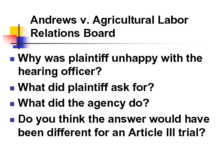 Andrews v. Agricultural Labor Relations Board Why was plaintiff unhappy with the hearing officer?