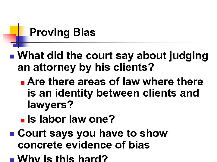 Proving Bias What did the court say about judging an attorney by his clients?