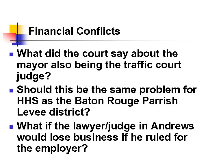 Financial Conflicts What did the court say about the mayor also being the traffic