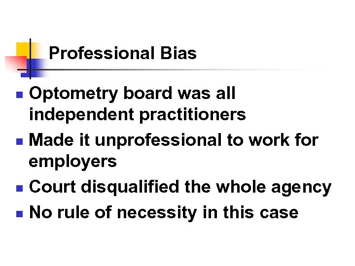 Professional Bias Optometry board was all independent practitioners n Made it unprofessional to work