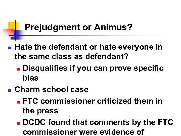 Prejudgment or Animus? n n Hate the defendant or hate everyone in the same