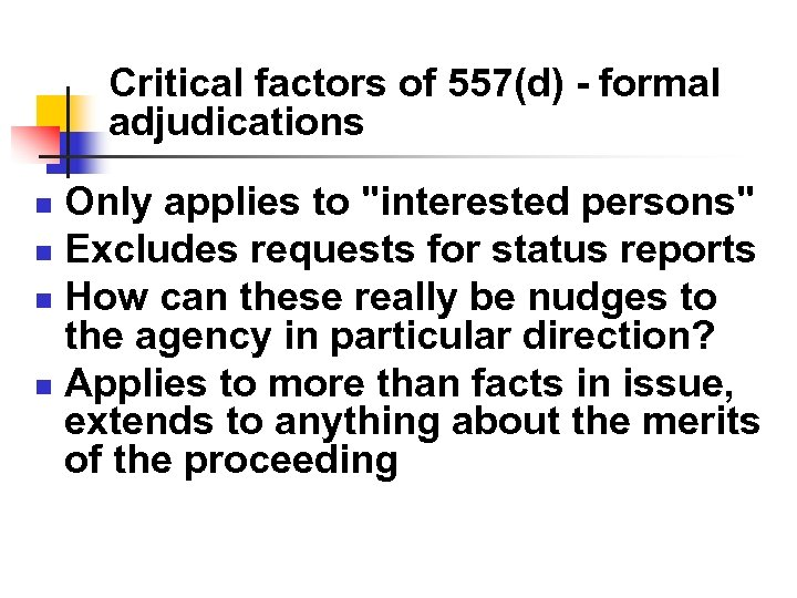 Critical factors of 557(d) - formal adjudications Only applies to