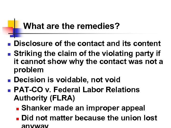 What are the remedies? n n Disclosure of the contact and its content Striking