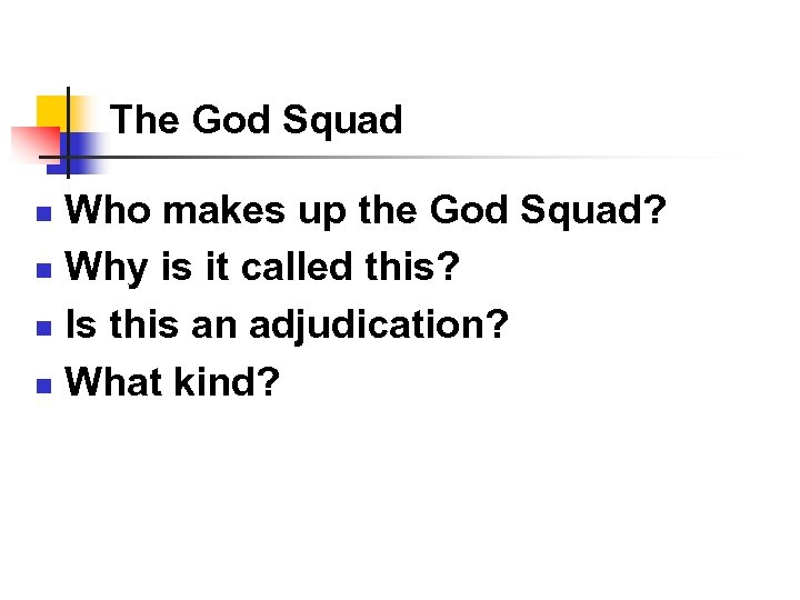 The God Squad Who makes up the God Squad? n Why is it called