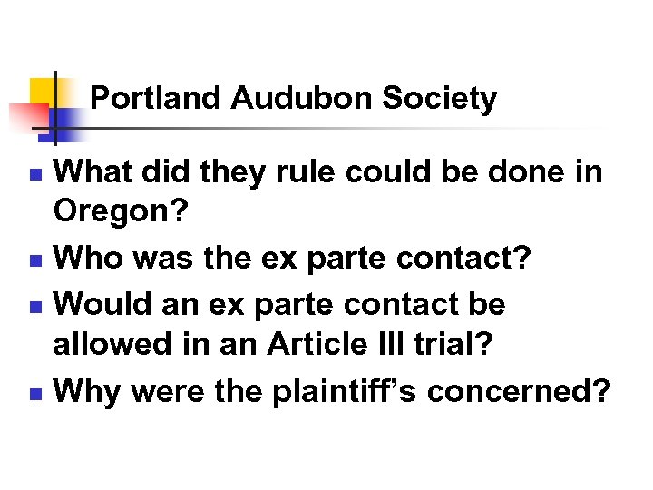 Portland Audubon Society What did they rule could be done in Oregon? n Who