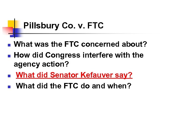 Pillsbury Co. v. FTC n n What was the FTC concerned about? How did