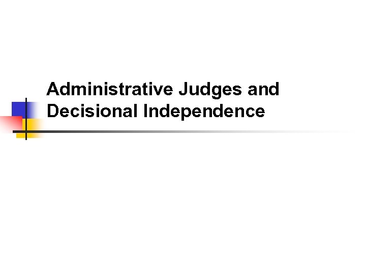Administrative Judges and Decisional Independence