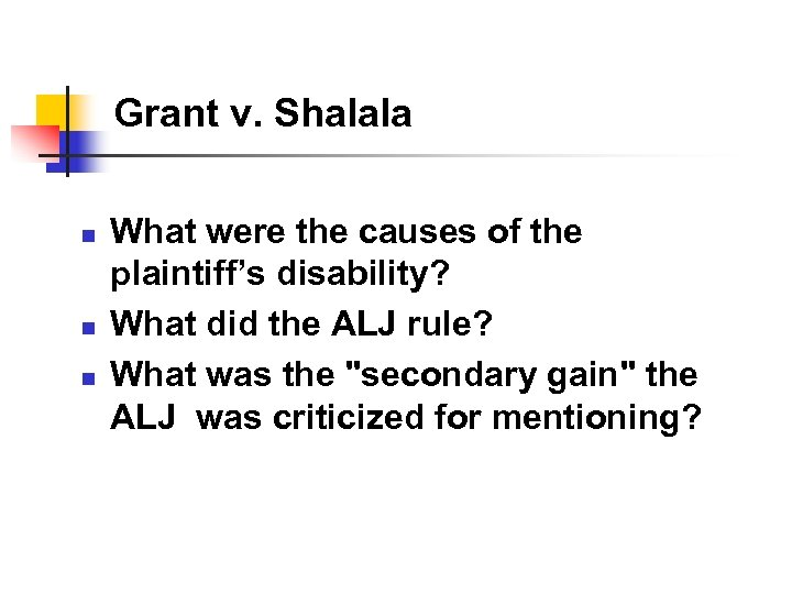 Grant v. Shalala n n n What were the causes of the plaintiff's disability?