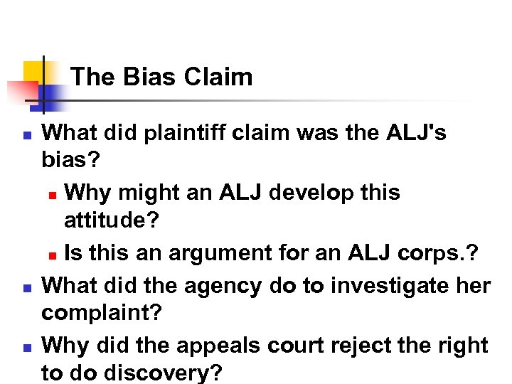 The Bias Claim n n n What did plaintiff claim was the ALJ's bias?