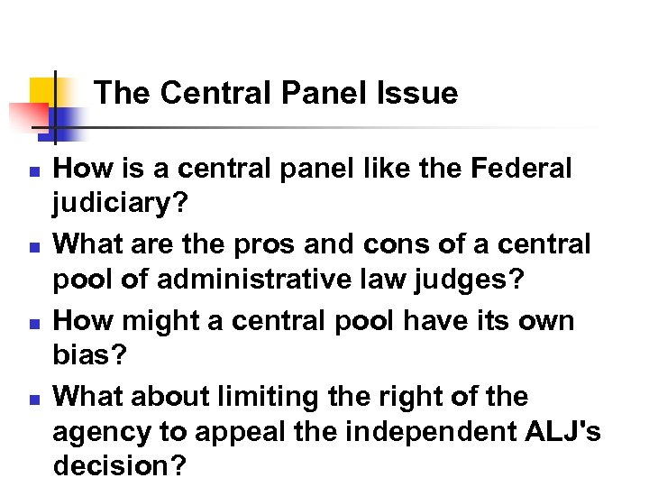 The Central Panel Issue n n How is a central panel like the Federal