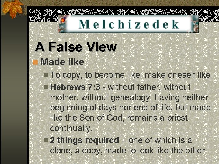 A False View n Made like n To copy, to become like, make oneself