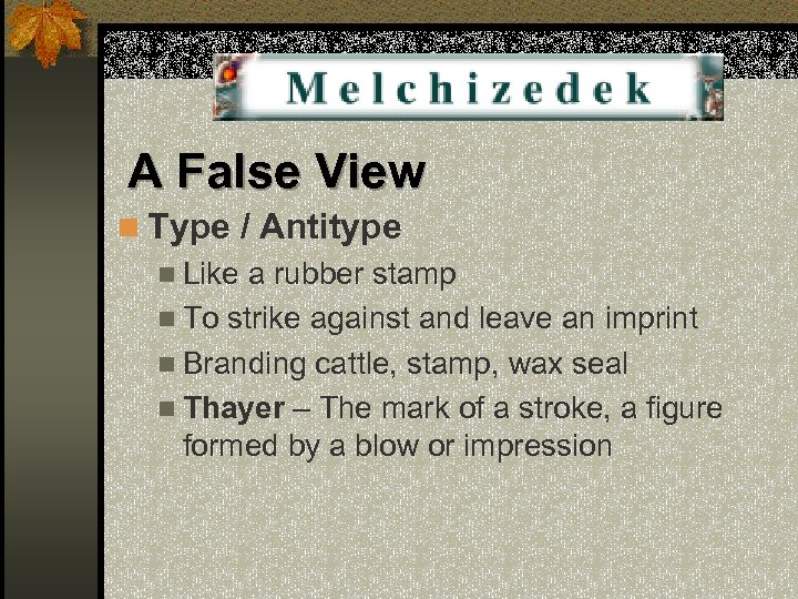 A False View n Type / Antitype n Like a rubber stamp n To