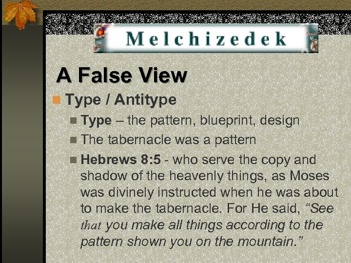 A False View n Type / Antitype n Type – the pattern, blueprint, design