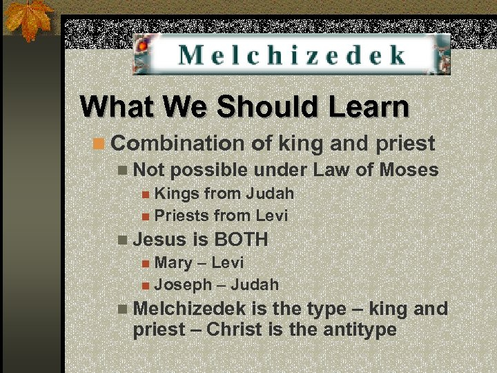 What We Should Learn n Combination of king and priest n Not possible under