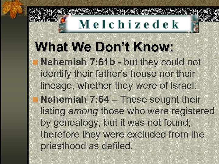 What We Don't Know: n Nehemiah 7: 61 b - but they could not