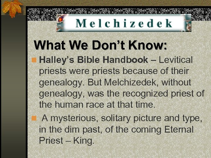 What We Don't Know: n Halley's Bible Handbook – Levitical priests were priests because