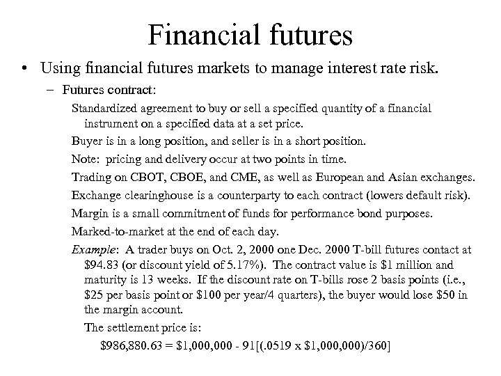 Financial futures • Using financial futures markets to manage interest rate risk. – Futures