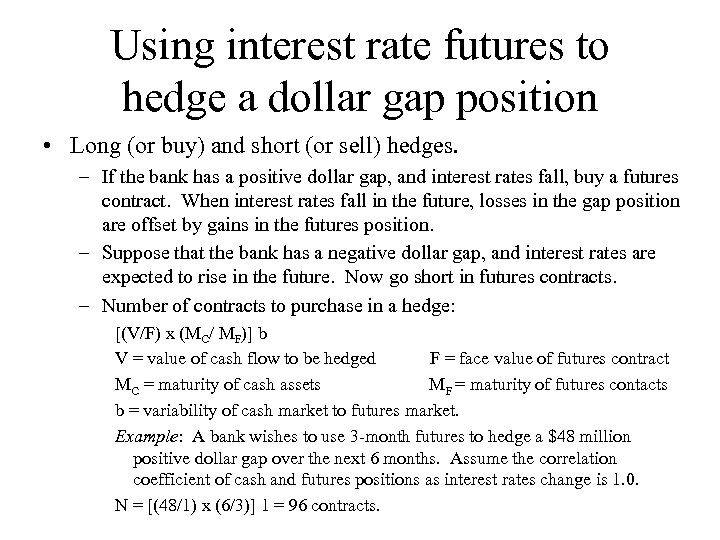 Using interest rate futures to hedge a dollar gap position • Long (or buy)