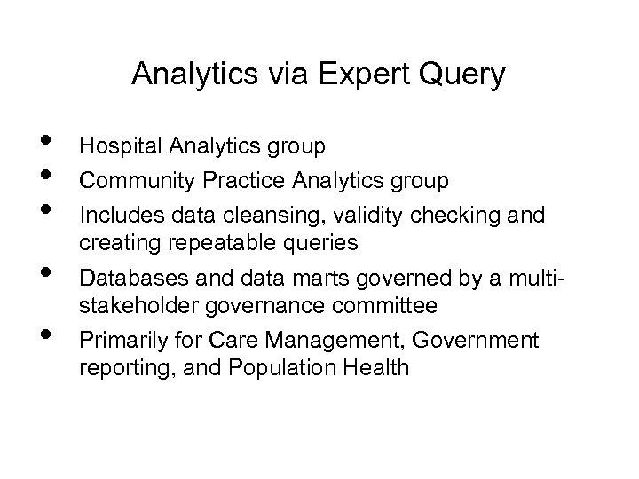 Analytics via Expert Query • • • Hospital Analytics group Community Practice Analytics group