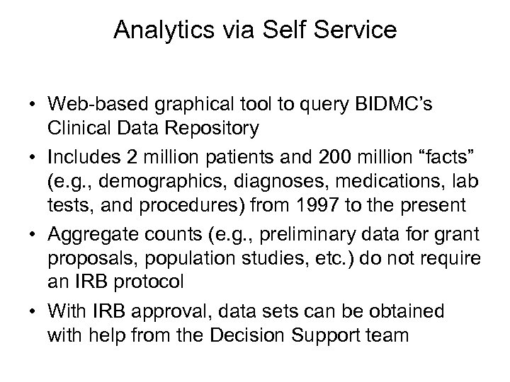 Analytics via Self Service • Web-based graphical tool to query BIDMC's Clinical Data Repository