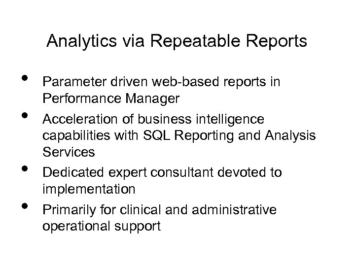 Analytics via Repeatable Reports • • Parameter driven web-based reports in Performance Manager Acceleration